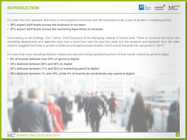 INTRODUCTION It is clear from this research, that there is some positive momentum and 2014 promises to be a year of growth...