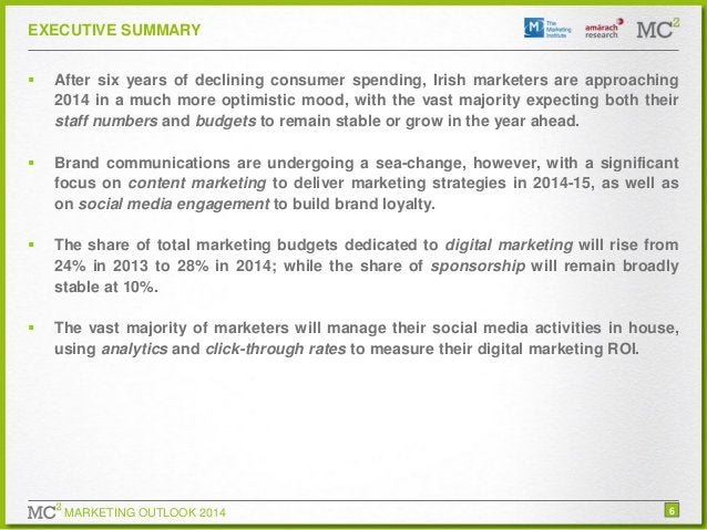 EXECUTIVE SUMMARY   After six years of declining consumer spending, Irish marketers are approaching 2014 in a much more o...
