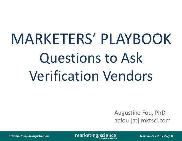 November 2018 / Page 0marketing.scienceconsulting group, inc. linkedin.com/in/augustinefou MARKETERS' PLAYBOOK Questions t...