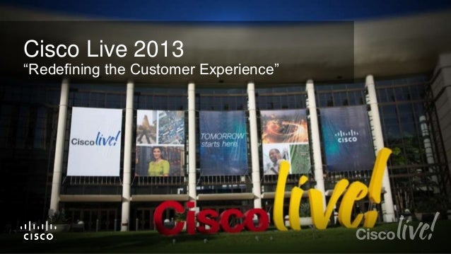 "Cisco Live 2013  ""Redefining the Customer Experience"""