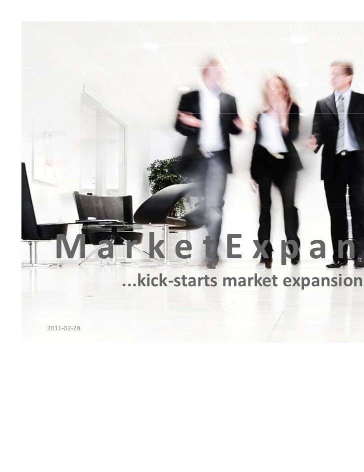 MarketExpander  MarketExpander             ...kick‐startsmarketexpansion!2011‐02‐28