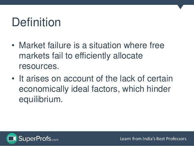 define market failure Market equilibrium requires rational actors to realize substantially all of the costs and benefits of trade market failure is possible any time these conditions are.