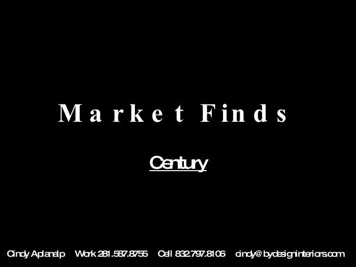 Market Finds Century