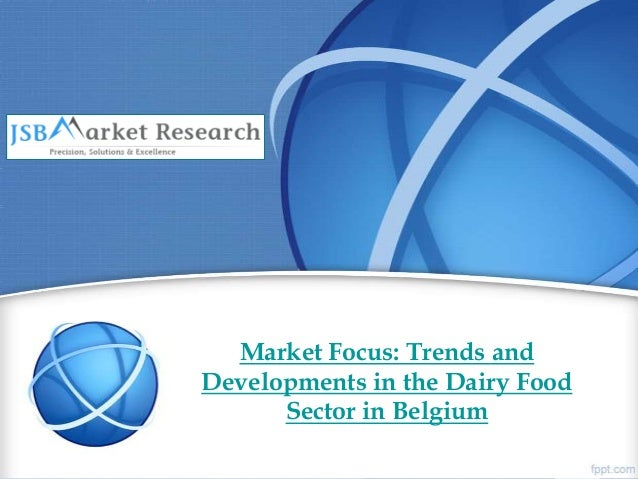 Market Focus: Trends and Developments in the Dairy Food Sector in Belgium