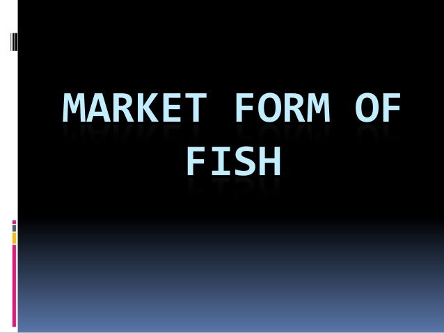 MARKET FORM OF FISH