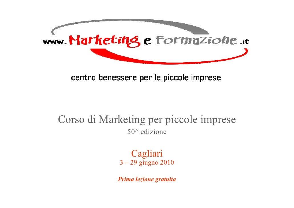 Corso di Marketing per piccole imprese                50^ edizione                   Cagliari              3 – 29 giugno 2...