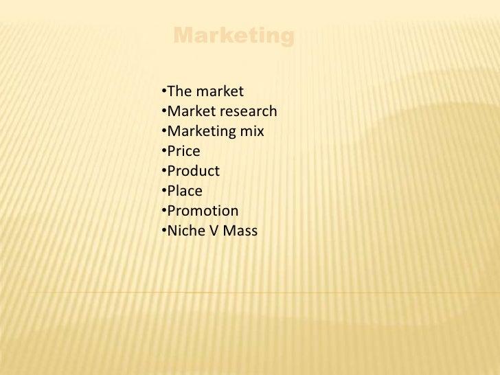 Marketing<br /><ul><li>The market