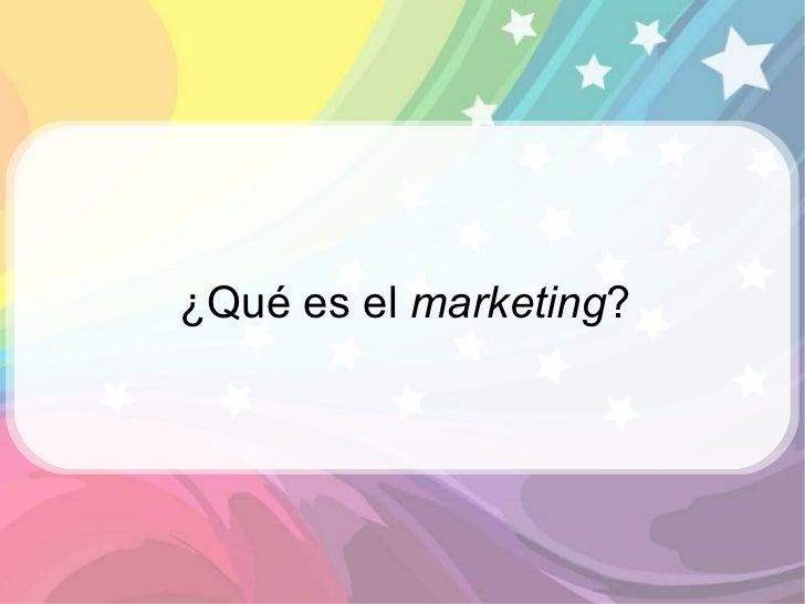 Introducción al Marketing para niños y niñas (2011) Slide 2