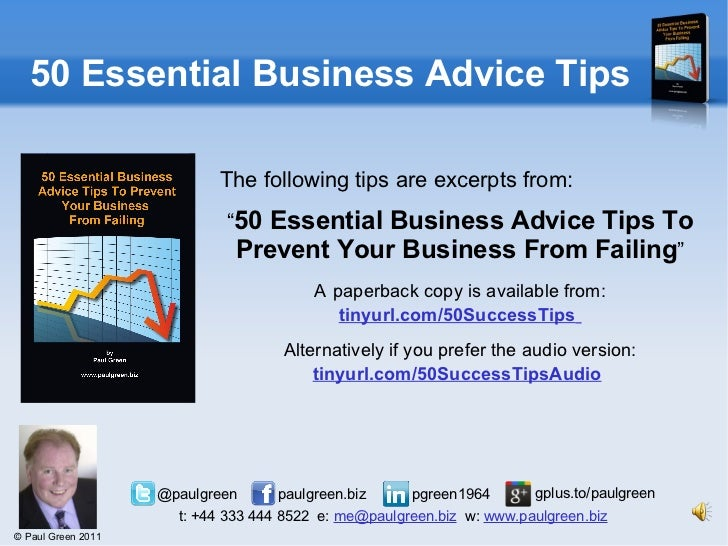 """50 Essential Business Advice Tips The following tips are excerpts from: """" 50 Essential Business Advice Tips To Prevent You..."""