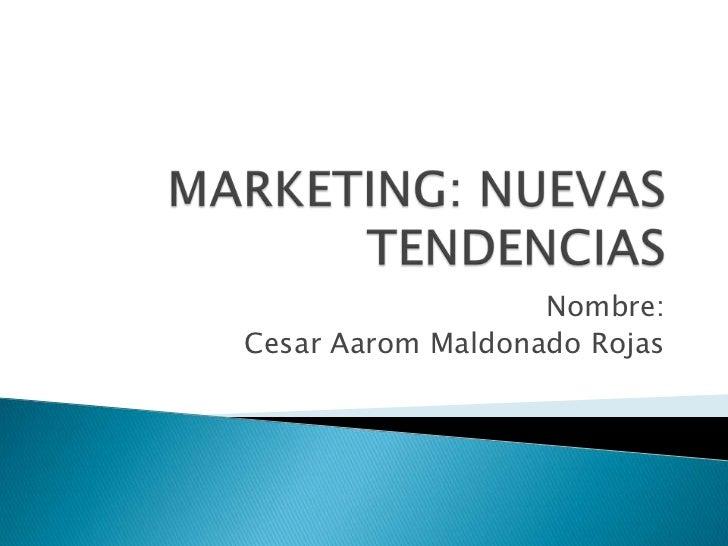 Nombre:Cesar Aarom Maldonado Rojas