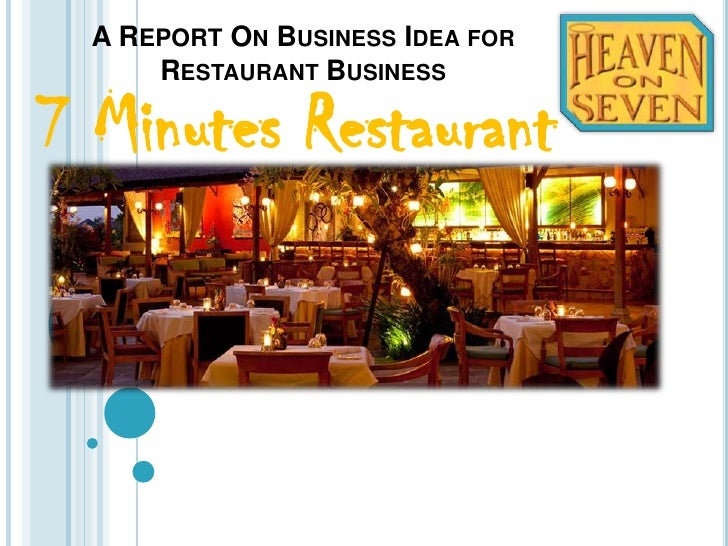 A REPORT ON BUSINESS IDEA FOR      RESTAURANT BUSINESS7 Minutes Restaurant