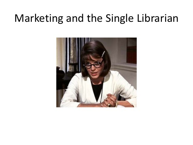Marketing and the Single Librarian