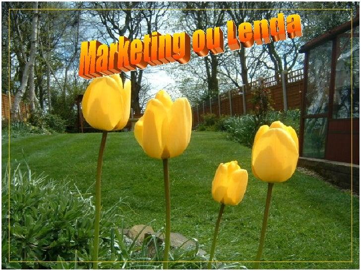 Marketing ou Lenda