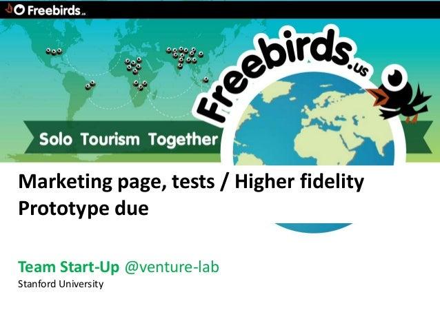 Marketing page, tests / Higher fidelityPrototype dueTeam Start-Up @venture-labStanford University