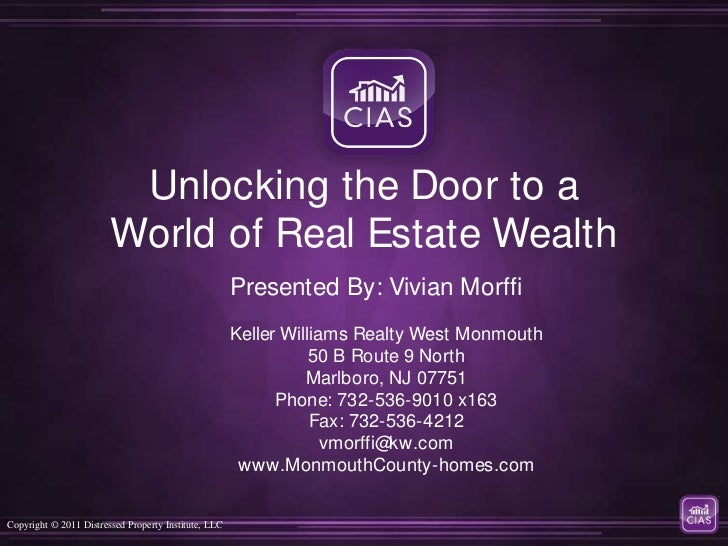 Unlocking the Door to a World of Real Estate Wealth<br />Presented By: Vivian Morffi<br />Keller Williams Realty West Monm...