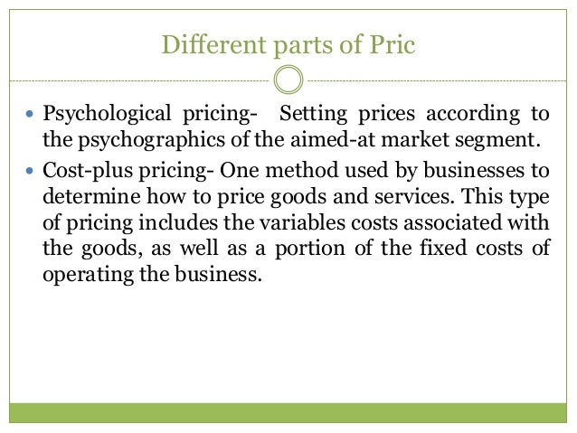 Different parts of Pric Psychological pricing-    Setting prices according to  the psychographics of the aimed-at market ...