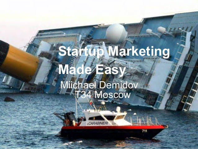 Startup Marketing Made Easy Miichael Demidov T34 Moscow