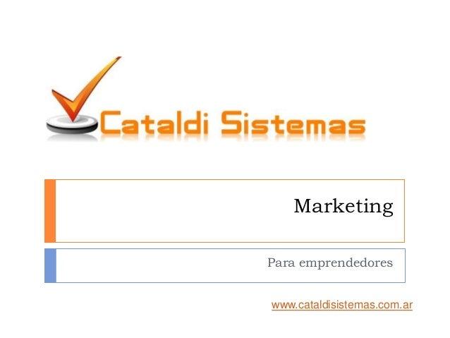 Marketing Para emprendedores www.cataldisistemas.com.ar
