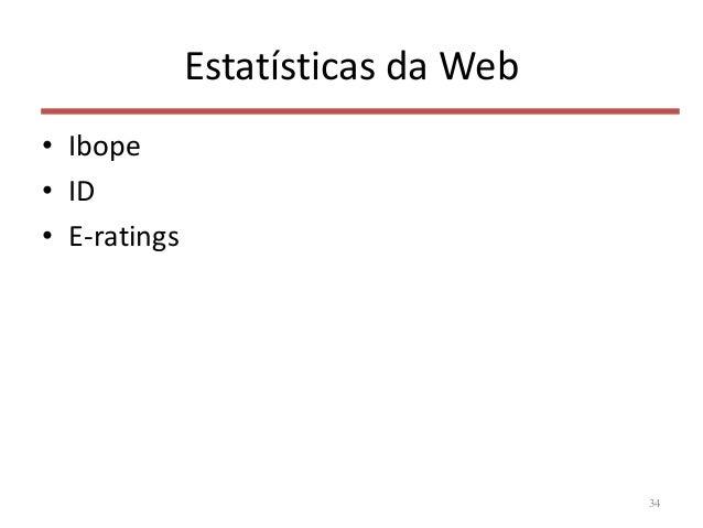 Estatísticas da Web • Ibope • ID • E-ratings 34