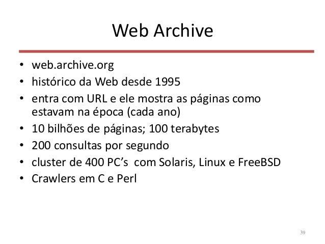 Web Archive • web.archive.org • histórico da Web desde 1995 • entra com URL e ele mostra as páginas como estavam na época ...