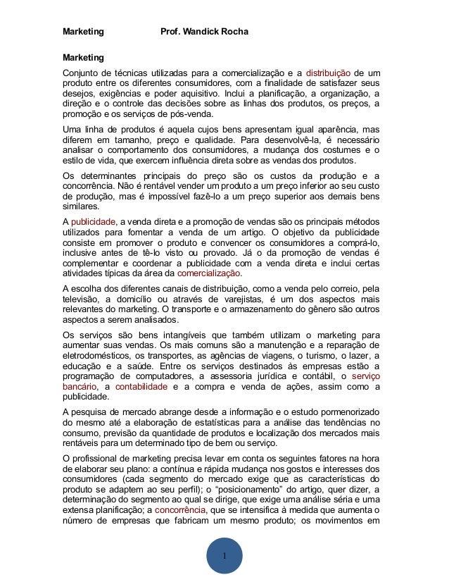 Marketing Prof. Wandick Rocha  Marketing  Conjunto de técnicas utilizadas para a comercialização e a distribuição de um  p...