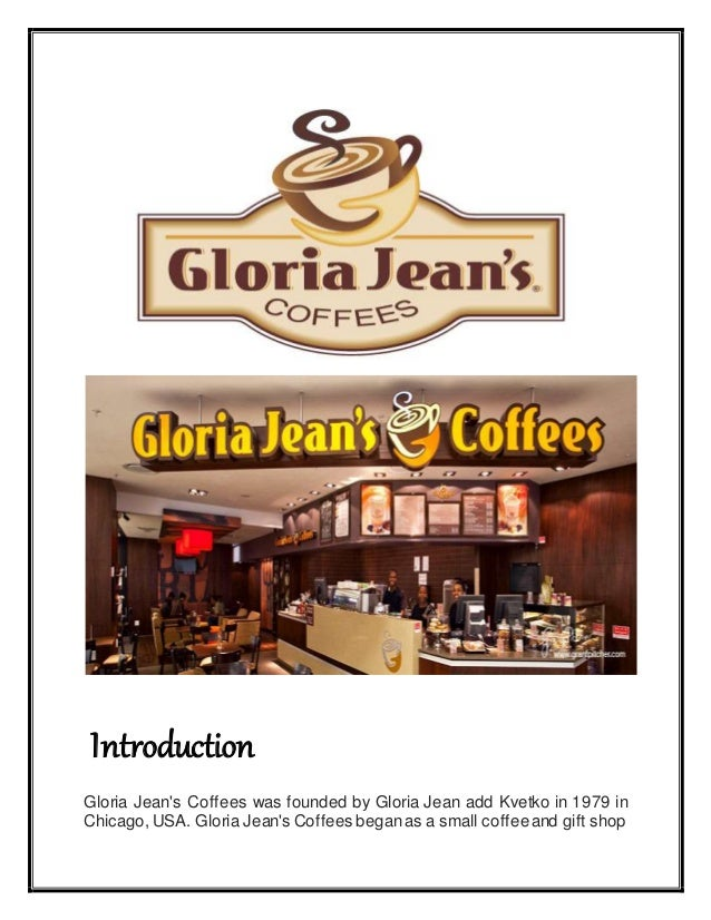 marketing essays gloria jean coffee Marketing essays - gloria jean coffee - the following report analyses the coffee industry of gloria jeans coffee in regard to its competitive position in the market.