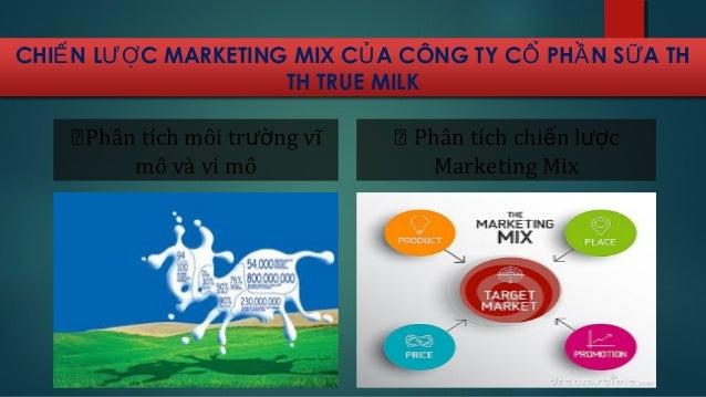 Chiến lược Marketing Mix của TH True Milk Slide 3