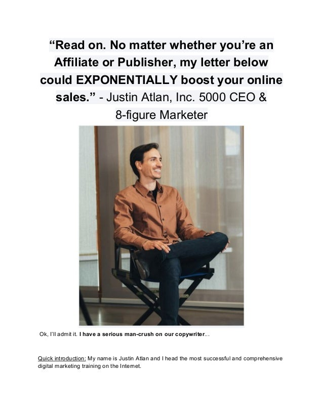 """""""Read on. No matter whether you're an Affiliate or Publisher, my letter below could EXPONENTIALLY boost your online sales...."""