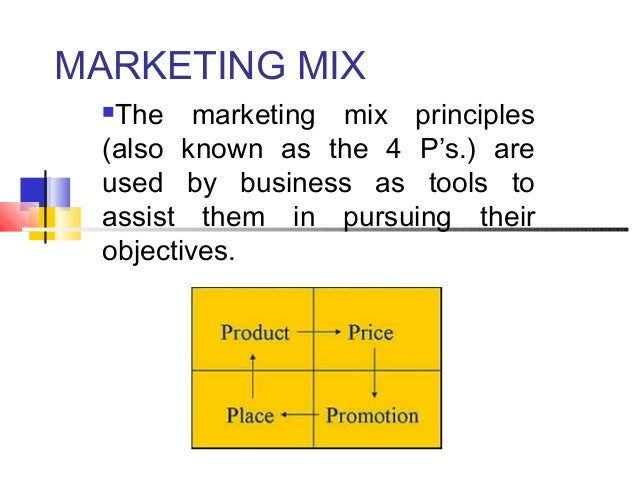 MARKETING MIX The marketing mix principles (also known as the 4 P's.) are used by business as tools to assist them in pur...