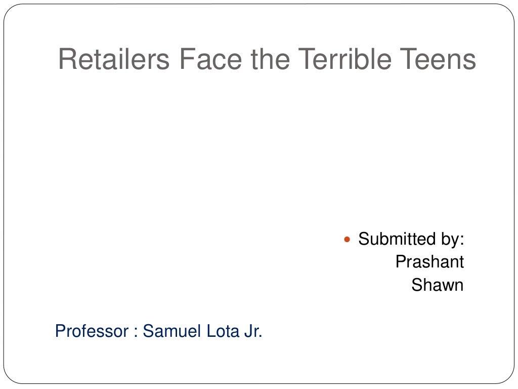 Retailers And Teenage customers (Created by Prashant & Shawn) University of Bridgeport
