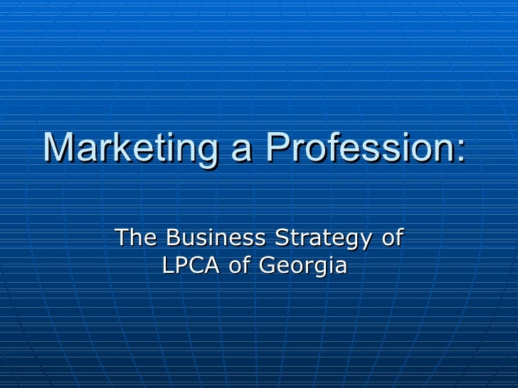 Marketing a Profession: The Business Strategy of LPCA of Georgia