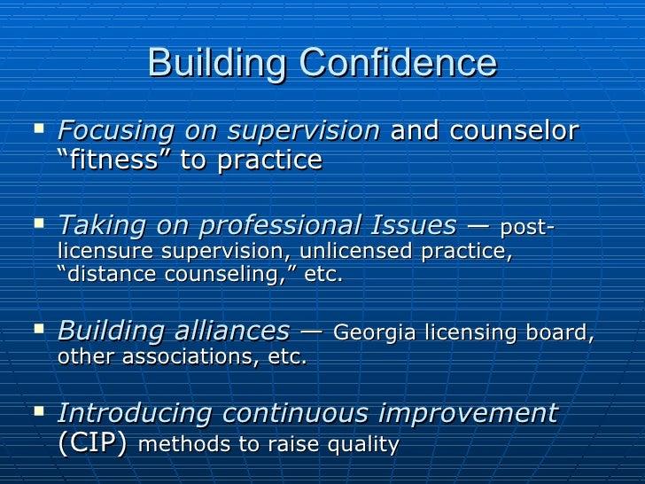 "Building Confidence <ul><li>Focusing on supervision  and counselor ""fitness"" to practice </li></ul><ul><li>Taking on profe..."