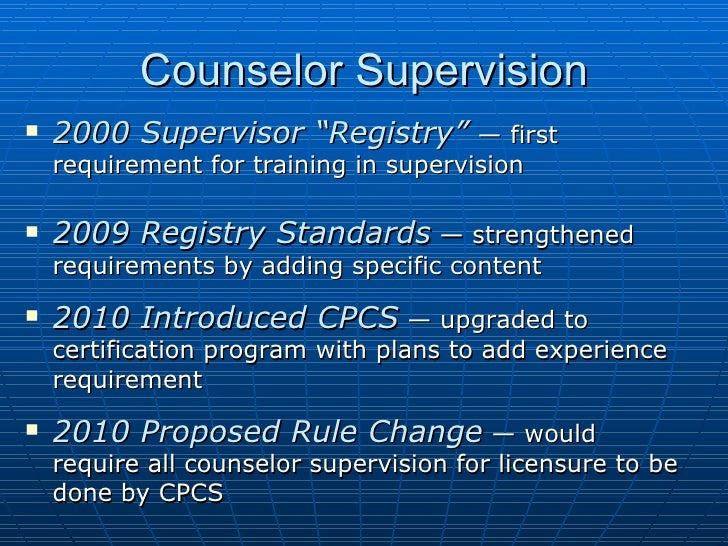 """Counselor Supervision <ul><li>2000 Supervisor """"Registry""""   — first requirement for training in supervision </li></ul><ul><..."""