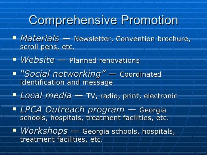 Comprehensive Promotion <ul><li>Materials  —  Newsletter, Convention brochure, scroll pens, etc. </li></ul><ul><li>Website...