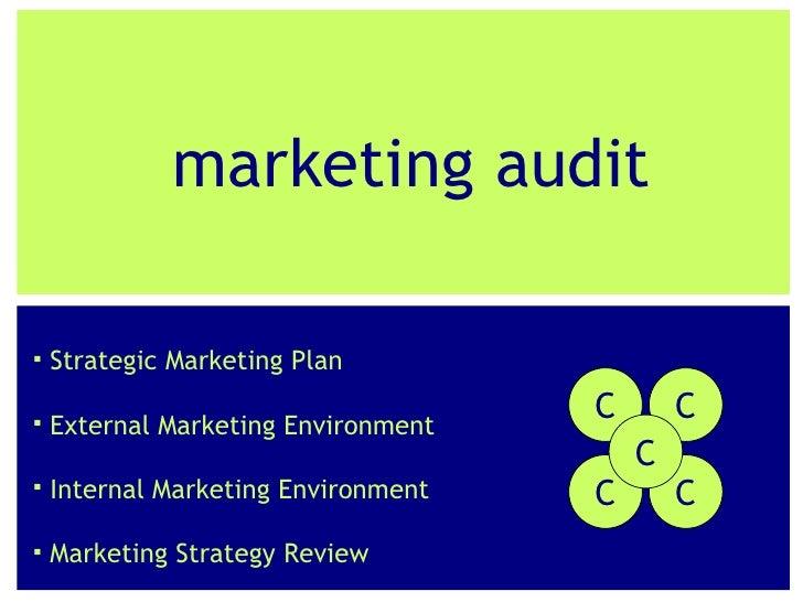 marketing audit <ul><li>Strategic Marketing Plan </li></ul><ul><li>External Marketing Environment </li></ul><ul><li>Intern...