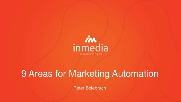9 Areas for Marketing Automation Peter Bolebruch