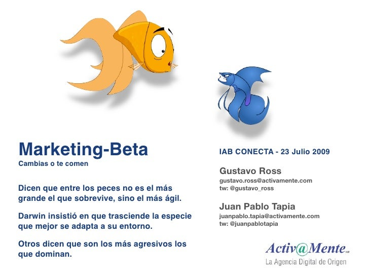 Marketing-Beta                                 IAB CONECTA - 23 Julio 2009 Cambias o te comen                             ...