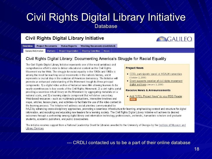 Civil Rights Digital Library Initiative Database <ul><li>--- CRDLI contacted us to be a part of their online database </li...