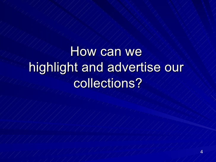 How can we  highlight and advertise our  collections?