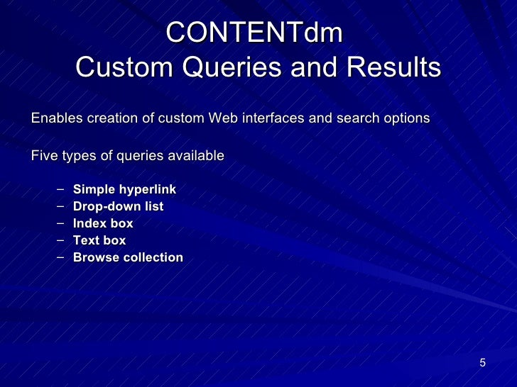 CONTENTdm  Custom Queries and Results <ul><li>Enables creation of custom Web interfaces and search options </li></ul><ul><...