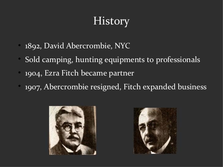 History <ul><li>1892, David Abercrombie, NYC </li></ul><ul><li>Sold camping, hunting equipments to professionals </li></ul...