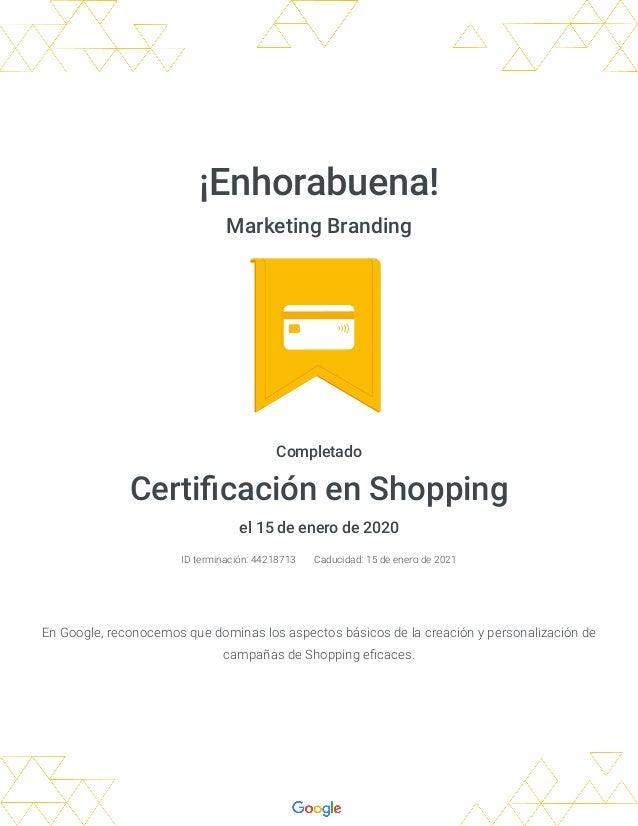 �Enhorabuena! Marketing Branding Completado Certi caci�n en Shopping el 15 de enero de 2020 ID terminaci�n: 44218713 Caduc...