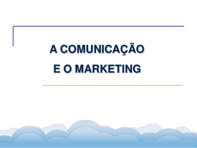 Formador Carlos Amorim Formador Carlos Amorim A COMUNICAÇÃO E O MARKETING
