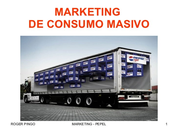 MARKETING  DE CONSUMO MASIVO