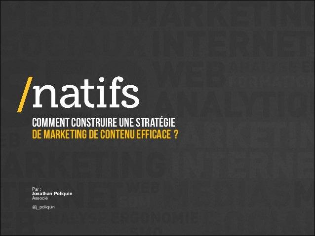 Comment construire une stratégie de marketing de contenu efficace?    Par : Jonathan Poliquin Associé  @j_poliqu...