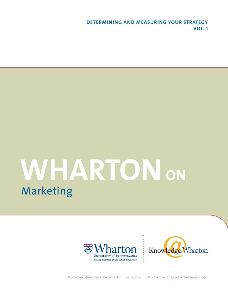 Determining anD measuring Your strategY                                                    VoL. 1Wharton onMarketing      ...