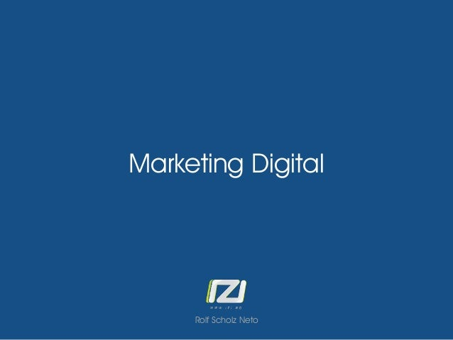 Marketing Digital  Rolf Scholz Neto