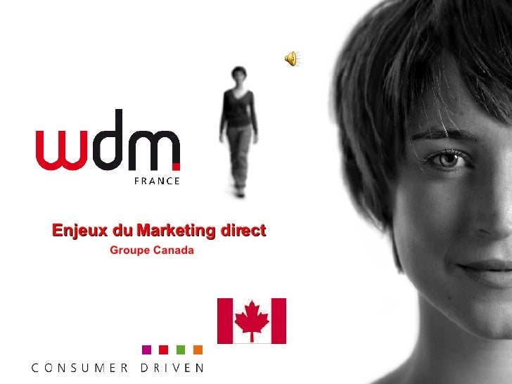 Enjeux du Marketing direct Groupe Canada