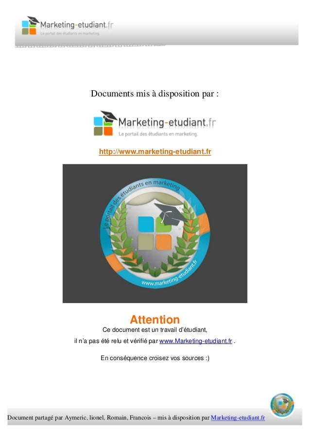 Document partagé par Aymeric, lionel, Romain, Francois – mis à disposition par Marketing-etudiant.fr Documents mis à dispo...