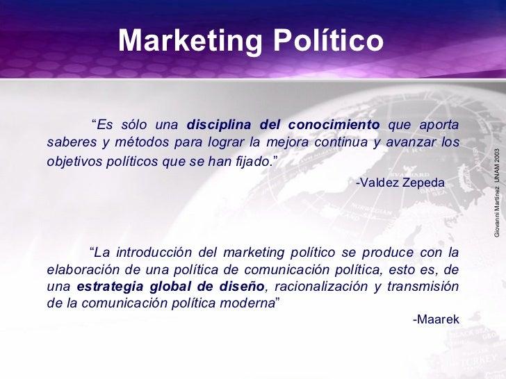 """GiovanniMartínezUNAM2003 Marketing Político """"Es sólo una disciplina del conocimiento que aporta saberes y métodos para log..."""